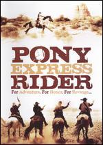 The Pony Express Rider - Hal Harrison, Jr.; Robert J. Totten