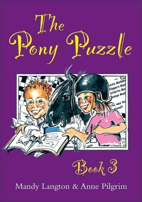 The Pony Puzzle: Book 3 - Langton, Mandy, and Pilgrim, Anne