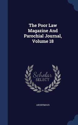 The Poor Law Magazine and Parochial Journal, Volume 18 - Anonymous