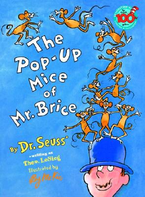 The Pop-Up Mice of Mr. Brice - Dr Seuss, and LeSieg, Theo