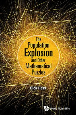 The Population Explosion and Other Mathematical Puzzles - Hess, Richard I