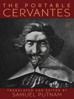 The Portable Cervantes - De Cervantes Saavedra, Miguel, and Putnam, Samuel (Editor)