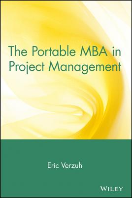 The Portable MBA in Project Management - Verzuh, Eric (Editor)