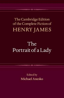 The Portrait of a Lady - James, Henry, and Anesko, Michael (Editor)
