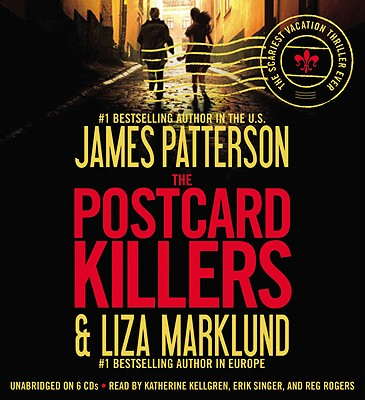 The Postcard Killers - Patterson, James, and Marklund, Liza, and Kellgren, Katherine (Read by)