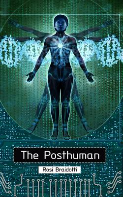 The Posthuman - Braidotti, Rosi