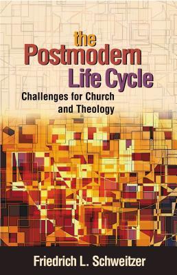 The Postmodern Life Cycle - Schweitzer, Friedrich, Dr.