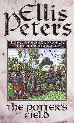 The Potter's Field: The Seventeenth Chronicle of Brother Cadfael - Peters, Ellis