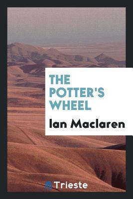The Potter's Wheel - MacLaren, Ian
