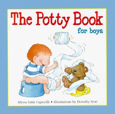 The Potty Book for Boys - Capucilli, Alyssa Satin, and Stott, Dorothy (Illustrator)