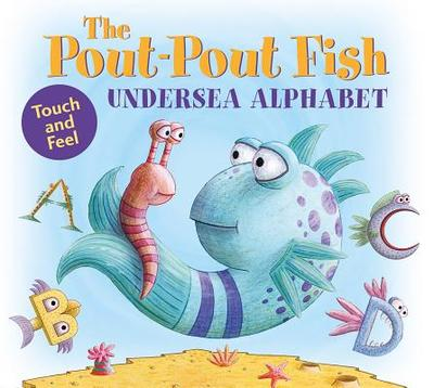The Pout-Pout Fish Undersea Alphabet: Touch and Feel - Diesen, Deborah