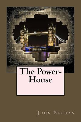 The Power-House - Buchan, John