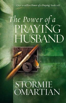 The Power of a Praying Husband - Omartian, Stormie