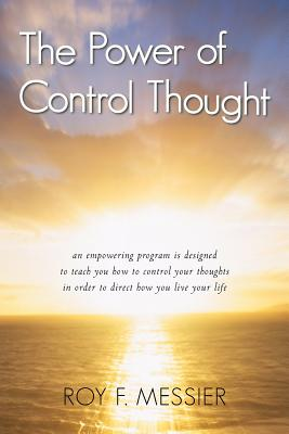 The Power of Control Thought - Messier, Roy F