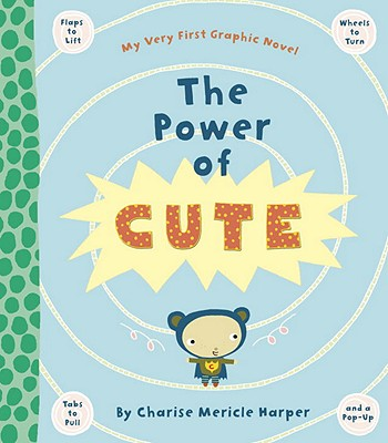 The Power of Cute - Harper, Charise Mericle