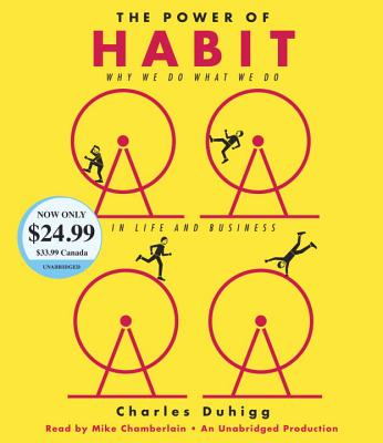 The Power of Habit: Why We Do What We Do in Life and Business - Duhigg, Charles, and Chamberlain, Mike (Read by)