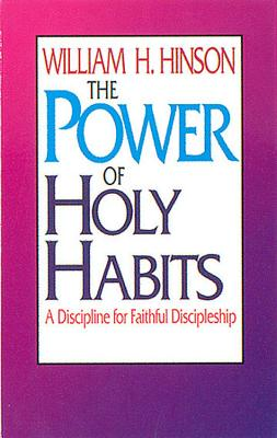 The Power of Holy Habits - Hinson, William