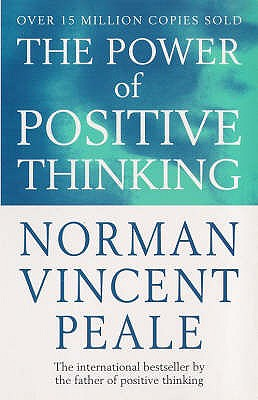 The Power of Positive Thinking - Peale, Norman Vincent