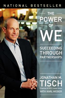 The Power of We: Succeeding Through Partnerships - Tisch, Jonathan, and Weber, Karl