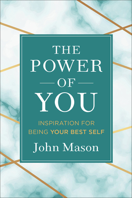 The Power of You: Inspiration for Being Your Best Self - Mason, John