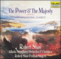 The Power & The Majesty: Essential Choral Classics - Alfreda Hodgson (mezzo-soprano); Arleen Augér (soprano); Dawn Upshaw (soprano); Delores Ziegler (soprano);...