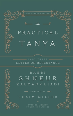 The Practical Tanya - Part Three - Letter On Repentance - Miller, Chaim