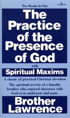 The Practice of the Presence of God - Brother Lawrence, and Lawrence, Brother
