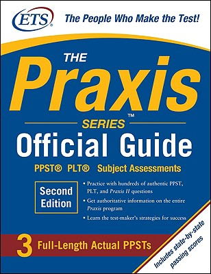 The Praxis Series Official Guide, Second Edition: PPST(R) Pre-Professional Skills Test - Educational Testing Service