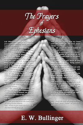 The Prayers of Ephesians - Wierwille, Victor Paul, and Bullinger, E W