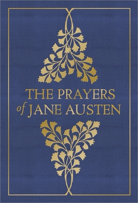The Prayers of Jane Austen - Austen, Jane, and Glaspey, Terry (Editor)