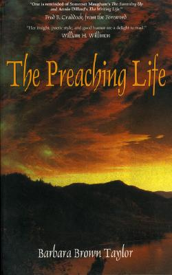 The Preaching Life - Taylor, Barbara Brown
