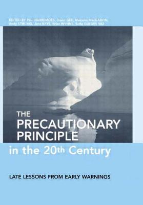 The Precautionary Principle in the 20th Century - Gee, David (Editor)