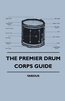 The Premier Drum Corps Guide - various