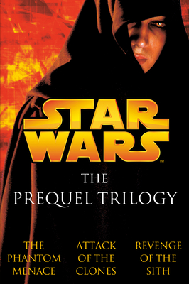 The Prequel Trilogy: Star Wars - Brooks, Terry, and Salvatore, R A, and Stover, Matthew Woodring