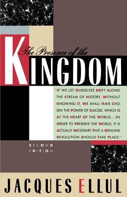 The Presence of the Kingdom - Ellul, Jacques