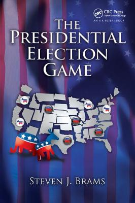 The Presidential Election Game, Second Edition - Brams, Steven J.