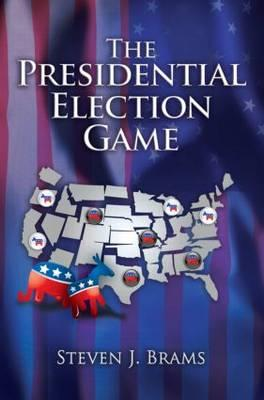 The Presidential Election Game, Second Edition - Brams, Steven J
