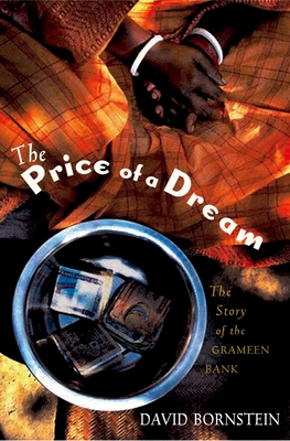The Price of a Dream: The Story of the Grameen Bank - Bornstein, David