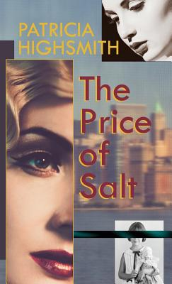 The Price of Salt, or Carol - Highsmith, Patricia