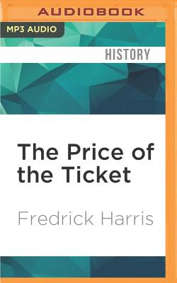 The Price of the Ticket: Barack Obama and Rise and Decline of Black Politics - Harris, Fredrick, and Kane, Mary, Ms. (Read by)