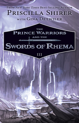 The Prince Warriors and the Swords of Rhema - Shirer, Priscilla, and Detwiler, Gina