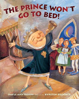 The Prince Won't Go to Bed! - Dodds, Dayle Ann