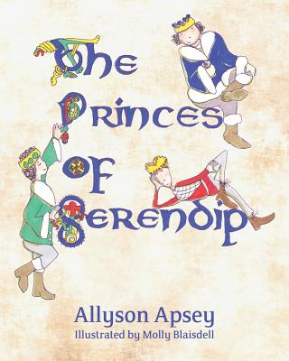 The Princes of Serendip - Apsey, Allyson