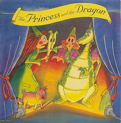 The Princess and the Dragon: Character Masks and Play Script - Wood, Audrey