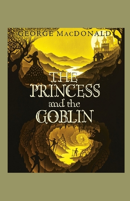 The Princess and the Goblin Illustrated - MacDonald, George