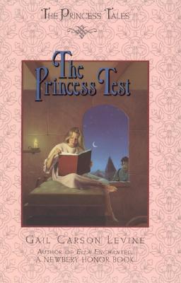 The Princess Test - Levine, Gail Carson