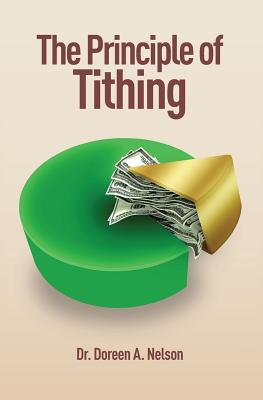 The Principle of Tithing - Nelson, Dr Doreen a