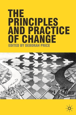 The Principles and Practice of Change - Price, Deborah