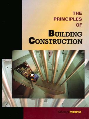The Principles of Building Construction - Mehta, Medan L