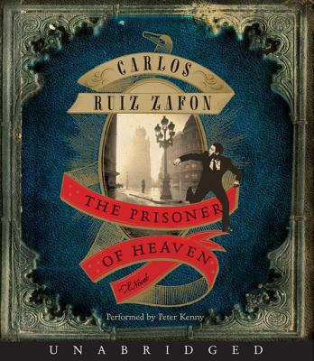 The Prisoner of Heaven - Ruiz Zafon, Carlos, and Kenny, Peter (Read by)